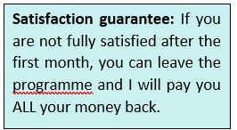 If you are not satisfied after the first month, you get all your money back